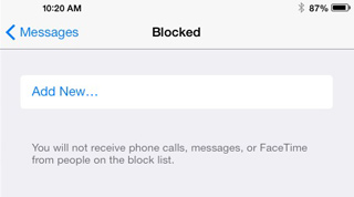 Add New blocked user.  You will not receive phone calls, messages, or FaceTime from people on the block list.