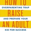 Recommended Reading: How to Raise an Adult