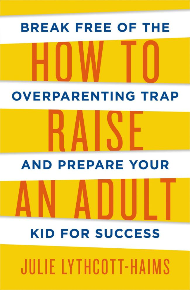 Book Review -- How to Raise an Adult: Break Free of the Overparenting Trap and Prepare Your Kid for Success