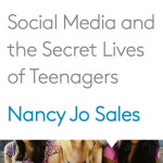 Recommended Reading: American Girls: Social Media and the Secret Lives of Teenagers